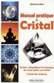 Manuel Pratique Du Cristal - Intérieur - Format classique