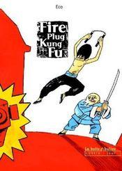 Fire plug kung fu - Intérieur - Format classique
