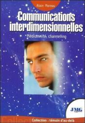 Communications interdimentionnelles ; médiumnité, channeling - Couverture - Format classique