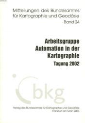 Mitteilungen Des Bundesamtes Fur Kartographie Und Geodasie, Band 24, Arbeitsgruppe Automation In Der Kartographie, Tagung 2002 - Couverture - Format classique