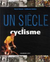 Un siècle de cyclisme (édition 2009) - Couverture - Format classique