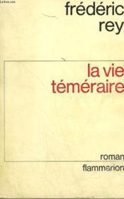 La Vie Temeraire. - Couverture - Format classique