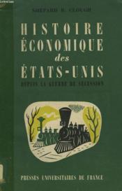 Histoire Economique Des Etats-Unis Depuyis La Guerre De Secession. - Couverture - Format classique