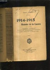 1914-1915 Histoire De La Guerre - En Deux Tomes - Tome 1 + Tome 2 . - Couverture - Format classique