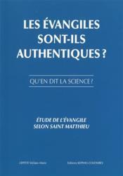 Les évangiles sont-ils authentiques ? ; qu'en dit la science ? - Couverture - Format classique