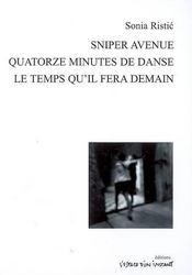 Sniper avenue, quatorze minutes de danse, le temps qu'il fera demain - Intérieur - Format classique