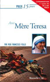 Prier 15 jours avec... T.78 ; Mère Teresa - Couverture - Format classique