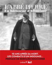 L'abbé Pierre : un bâtisseur d'humanité - Couverture - Format classique