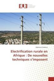 Electrification rurale en afrique : de nouvelles techniques s'imposent - Couverture - Format classique