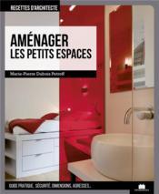 Aménager les petits espaces - Couverture - Format classique