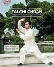 L'art du tai chi chuan ; le mouvement de la sérénité et de la vitalité - Couverture - Format classique