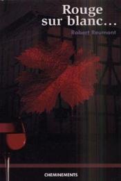 Rouge sur blanc... - Couverture - Format classique
