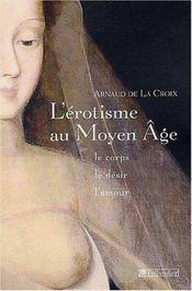 L erotisme au moyen age le corps le desir et l amour - Intérieur - Format classique