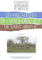 Les mégalithes de l'arrondissement de Saint-Brieuc - Couverture - Format classique