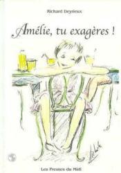 Amelie, Tu Exageres ! - Couverture - Format classique
