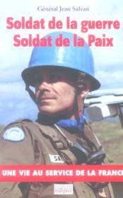 Soldat de la guerre, soldat de la paix - Couverture - Format classique