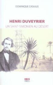 Henri duveyrier, un saint-simonien au désert - Couverture - Format classique