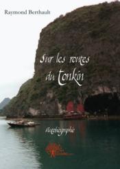 Sur Les Routes Du Tonkin - Couverture - Format classique