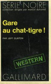 Collection : Serie Noire N° 1706 Gare Au Chat-Tigre ! - Couverture - Format classique