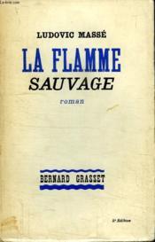 La Flamme Sauvage. - Couverture - Format classique