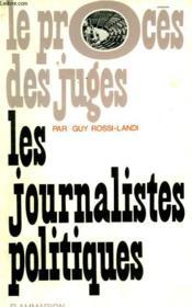 Les Journalistes Politiques. - Couverture - Format classique