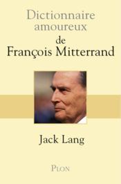 Dictionnaire amoureux de François Mitterrand - Couverture - Format classique