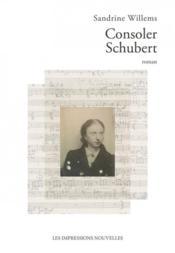 Consoler Schubert - Couverture - Format classique