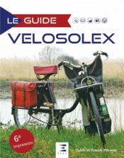 LE GUIDE ; velosolex - Couverture - Format classique