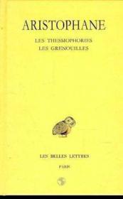 Comédies t.4 ; les thesmophories, les grenouilles - Couverture - Format classique