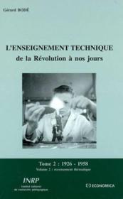 L'Enseignement Technique De La Revolution A Nos Jours T.2 ; Recensement Thematique Des Textes Officiels - Couverture - Format classique