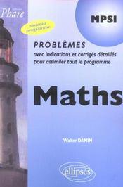 Maths Mpsi Problemes Avec Indications Et Corriges Detailles Pour Assimiler Tout Le Programme - Intérieur - Format classique