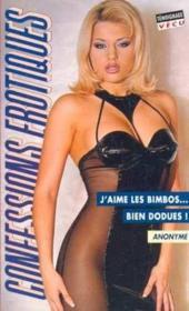 Confessions Erotiques T.211 ; J'Aime Les Bimbos Bien Dodues - Couverture - Format classique