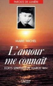 L'amour me connaît ; écrits spirituels de Marcel Van - Couverture - Format classique