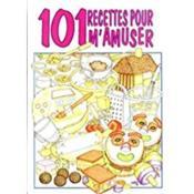101 Recettes Pour M'Amuser - Couverture - Format classique
