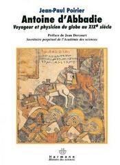 Antoine d'Abbadie, voyageur et physicien du globe au XIXe siècle - Couverture - Format classique