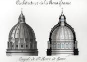 Architecture de la Renaissance. Coupole de la Basilique Saint-Pierre de Rome [ Beau lavis original ] On joint : Plan de St-Pierre de Rome - Couverture - Format classique