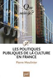 Les politiques publiques de la culture en France - Couverture - Format classique