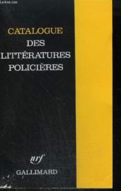 Collection : Serie Noire . Catalogue Des Litteratures Policieres. - Couverture - Format classique