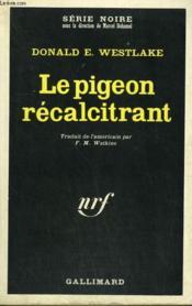 Le Pigeon Recalcitrant. Collection : Serie Noire N° 1232 - Couverture - Format classique