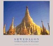 Shwedagon Golden Pagoda Of Myanmar /Anglais - Couverture - Format classique