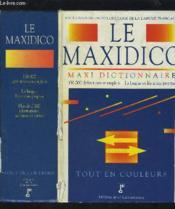 Le Maxidico. Maxi Dictionnaire. 130 000 Definitions Et Emplois. La Langue Et Les Noms Propres. Tout En Couleurs. - Couverture - Format classique