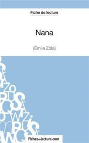 Nana d'Emile Zola : fiche de lecture ; analyse complète de l'¿uvre - Couverture - Format classique