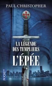 La légende des Templiers T.1 ; l'épée - Couverture - Format classique