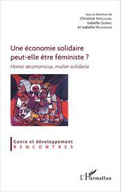 Une économie solidaire peut elle etre feministe ? homo oeconomicu,s mulier solidaria - Couverture - Format classique