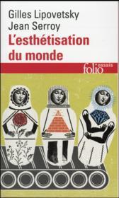 L'esthétisation du monde ; vivre à l'âge du capitalisme artiste - Couverture - Format classique
