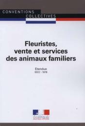 Fleuristes, vente et services des animaux familiers ; convention collective nationale étendue, IDCC : 1978 ; 17e édition - Couverture - Format classique