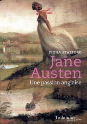 Jane Austen ; une passion anglaise - Couverture - Format classique