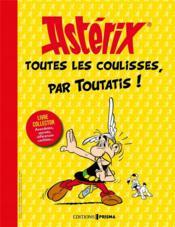 Astérix ; toutes les coulisses, par Toutatis ! - Couverture - Format classique