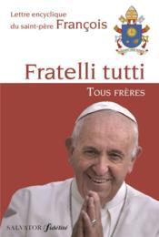 Lettre encyclique Fratelli tutti, tous frères du Saint-Père François sur la fraternité et l'amitié sociale - Couverture - Format classique