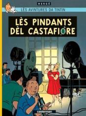 Les aventures de Tintin ; lès avintures da Tintin t.21 ; lès pindants dèl Castafiore - Couverture - Format classique